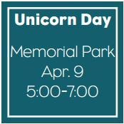 Unicorn Day Memorial Park Apr. 9 5pm-7pm