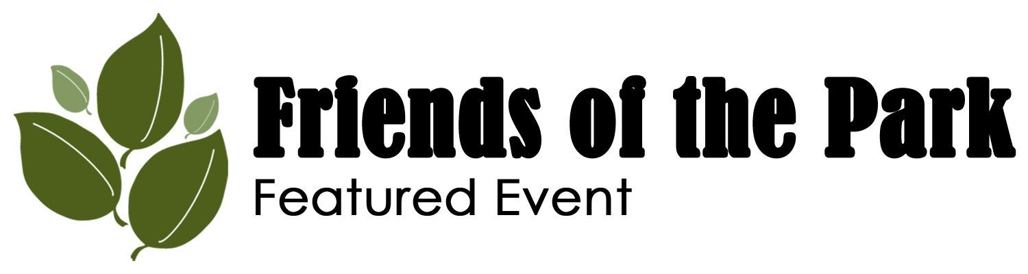 Friends of the Park Featured Event